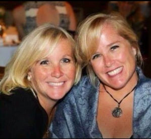 My dear friend, Janet (L) and her beautiful sister, Shannon (R).